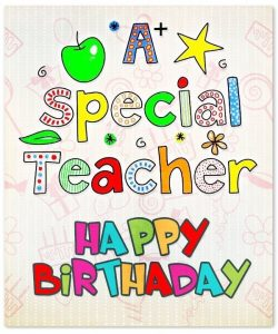 40+ Best Happy Birthday Teacher Wishes (Quotes, Status, Greetings, Messages) 1