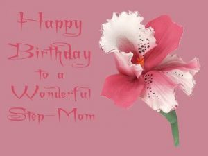 40+ Best Happy Birthday StepMother Wishes (Quotes, Status, Greetings, Messages) 1