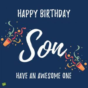 40+ Best Happy Birthday Son Wishes (Quotes, Status, Greetings
