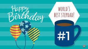 40+ Best Happy Birthday StepDad (Stepfather) Wishes (Quotes, Status, Greetings, Messages) 1