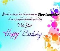 40+ Best Happy Birthday Stepdaughter Wishes (Quotes, Status, Greetings, Messages) 1