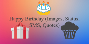 100+ Happy Birthday Status Wishes (Images, Quotes, SMS, HD Wallpapers, Greetings, Messages) 1