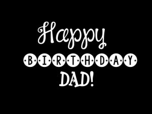 40+ Best Birthday Wishes for Father Dad (Message, Status, Quotes, Greetings) Apr, 2019 1