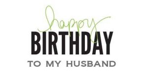 45+ Best Happy Birthday Husband hubby (Quotes, Status, Greetings, Messages) 5