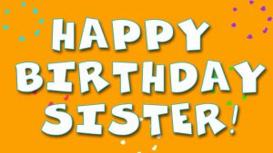40+ Best Birthday Wishes for Sister (Quotes, Message, Greetings, Status) Mar, 2019 1
