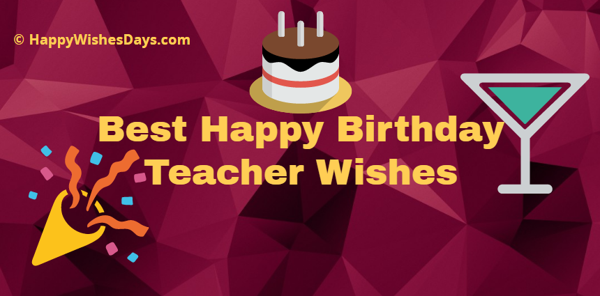 Happy birthday teacher wishes