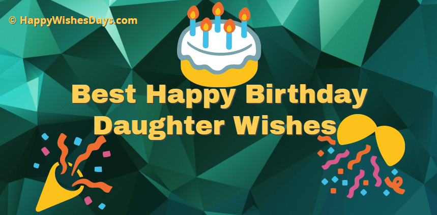 40 Best Happy Birthday Daughter Wishes Quotes Status Greetings