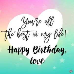 40+ Best Happy Birthday Wishes for Girlfriend GF (Quotes, Status, Greetings, Messages) 2