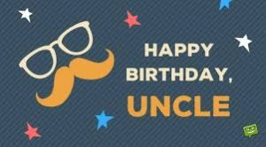 40+ Best Happy Birthday Uncle Wishes (Quotes, Status, Greetings, Messages) 3
