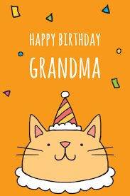 40+ Best Happy Birthday Grandma Wishes (Quotes, Status, Greetings, Messages) 2