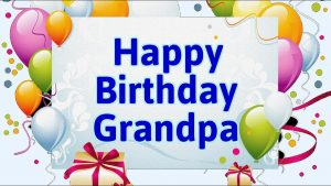 40+ Best Happy Birthday Grandfather Wishes (Grandpa) (Quotes, Status, Greetings, Messages) 3