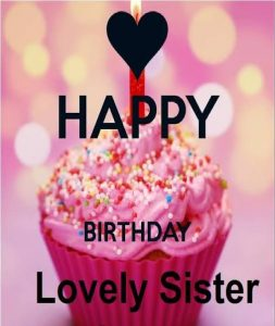 40+ Best Birthday Wishes for Sister (Quotes, Message, Greetings, Status) 1