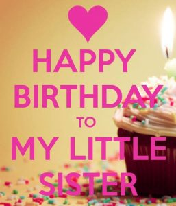 40+ Best Birthday Wishes for Sister (Quotes, Message, Greetings, Status) 3