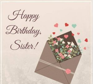 40+ Best Birthday Wishes for Sister (Quotes, Message, Greetings, Status) 2