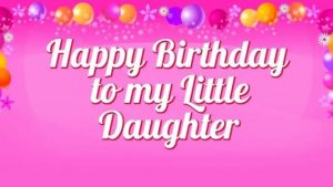 40+ Best Happy Birthday Daughter Wishes (Quotes, Status, Greetings, Messages) 8