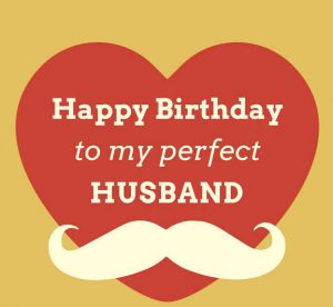 45+ Best Happy Birthday Husband hubby (Quotes, Status, Greetings, Messages) 3