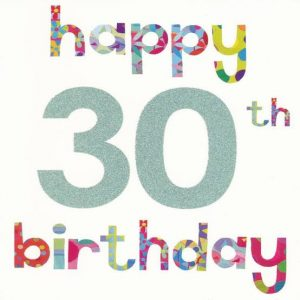 40+ Best Happy 30th Birthday Wishes (Quotes, Status, Greetings, Messages) 1