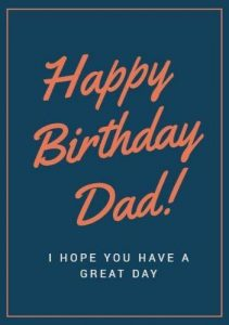 40+ Best Birthday Wishes for Father Dad (Message, Status, Quotes, Greetings) 2