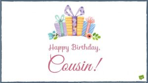 40+ Best Happy Birthday Cousin Wishes (Quotes, Status, Greetings, Messages) 1